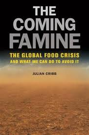 The coming famine:the global food crisis and what we can do to avoid it