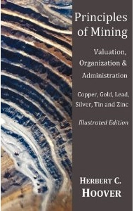Principles of mining:valuation, organization & administration:copper, gold, lead, silver, tin and zinc