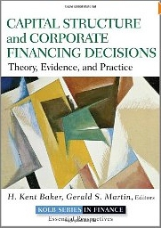 Capital structure and corporate financing decisions:theory, evidence, and practice