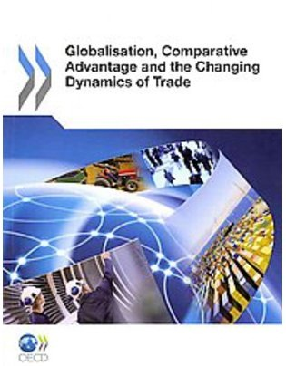 Globalisation, comparative advantage and the changing dynamics of trade.