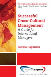 Successful cross-cultural management:a guide for international managers
