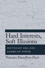 Hard interests, soft illusions:Southeast Asia and American power