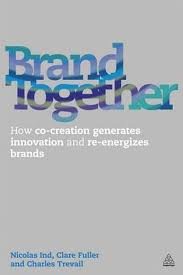 Brand together:how co-creation generates innovation and re-energizes brands