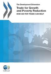 Trade for growth and poverty reduction:how aid for trade can help