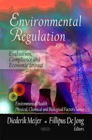 Environmental regulation:evaluation, compliance and economic impact
