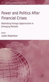 Power and politics after financial crises:rethinking foreign opportunism in emerging markets