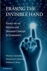 Erasing the invisible hand:essays on an elusive and misused concept in economics