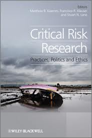 Critical risk research:practices, politics, and ethics