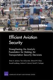 Efficient aviation security:strengthening the analytic foundation for making air transportation security decisions