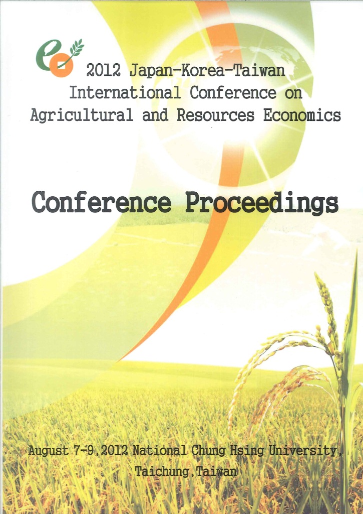 2012 Japan-Korea-Taiwan international conference on agricultural and resources economics:conference proceedings