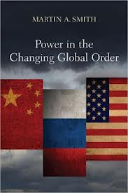 Power in the changing global order:the US, Russia and China