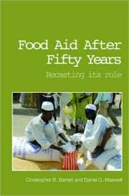 Food aid after fifty years:recasting its role