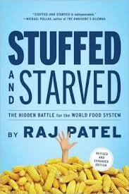 Stuffed and starved:the hidden battle for the world food system