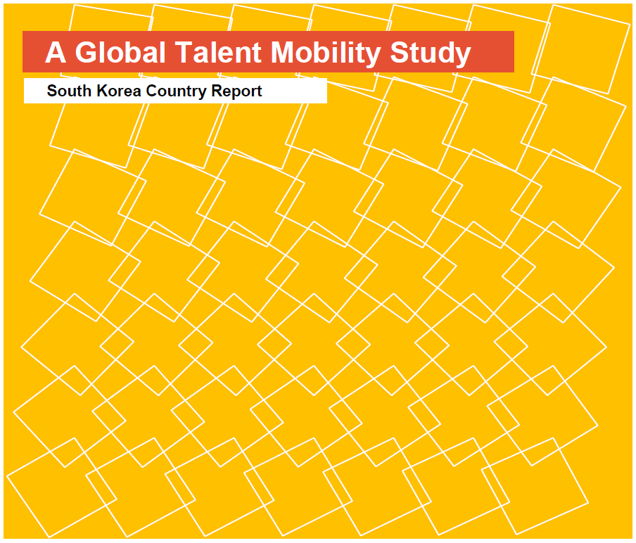 Global talent mobility study [e-book]:South Korea country report