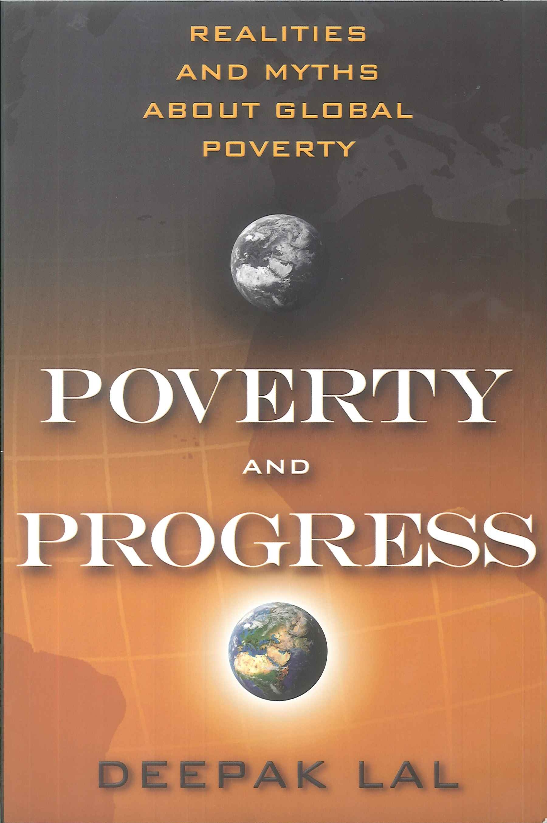 Poverty and progress:realities and myths about global poverty
