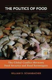 The politics of food:the global conflict between food security and food sovereignty