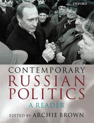 Contemporary Russian politics:a reader