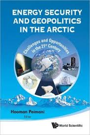 Energy security and geopolitics in the Arctic:challenges and opportunities in the 21st century