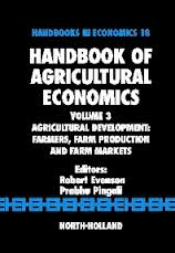 Handbook of agricultural economics.Agricultural development: farmers, farm production and farm markets.Volume 3