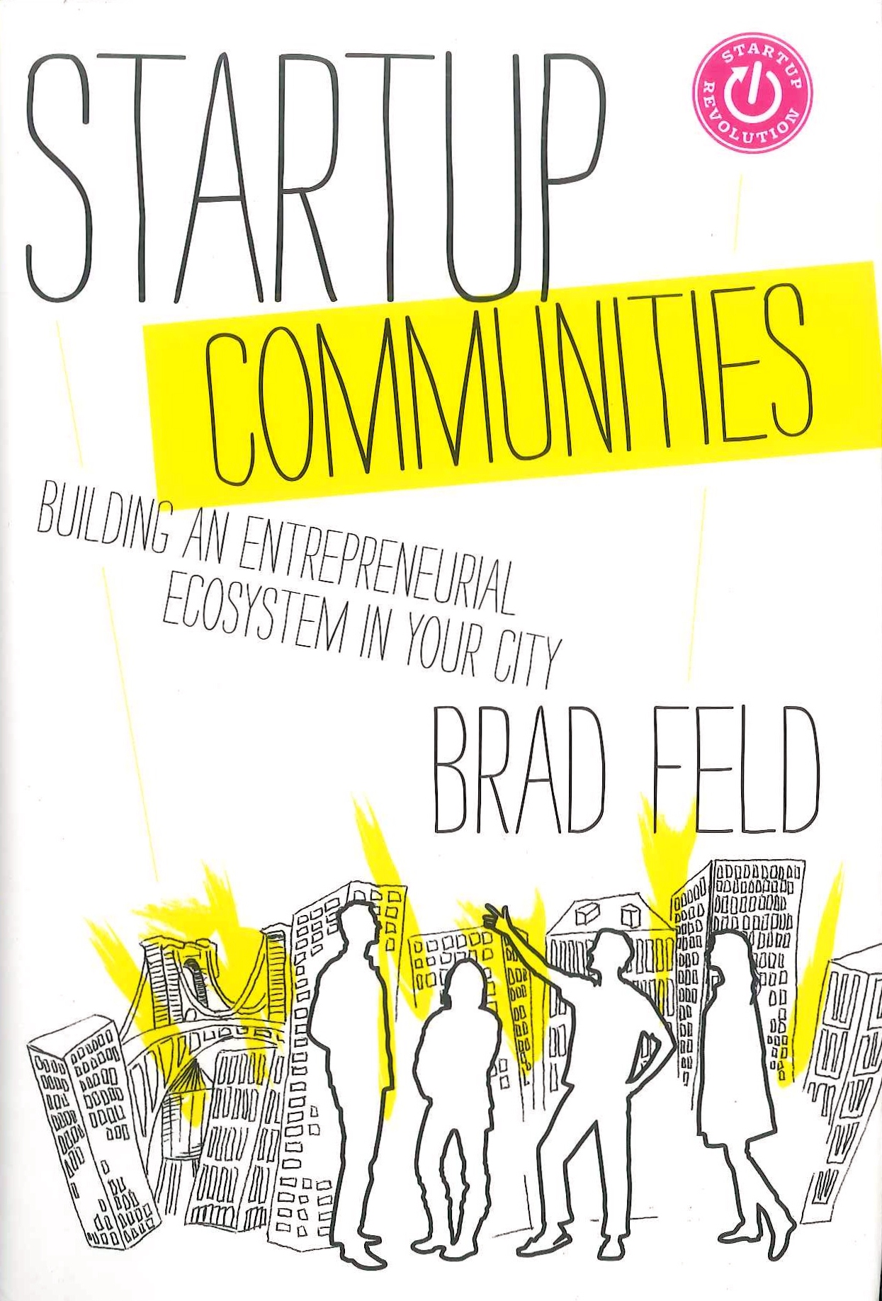 Startup communities:building an entrepreneurial ecosystem in your city