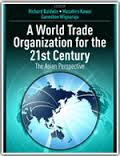 A World Trade Organization for the 21st century:the Asian perspective