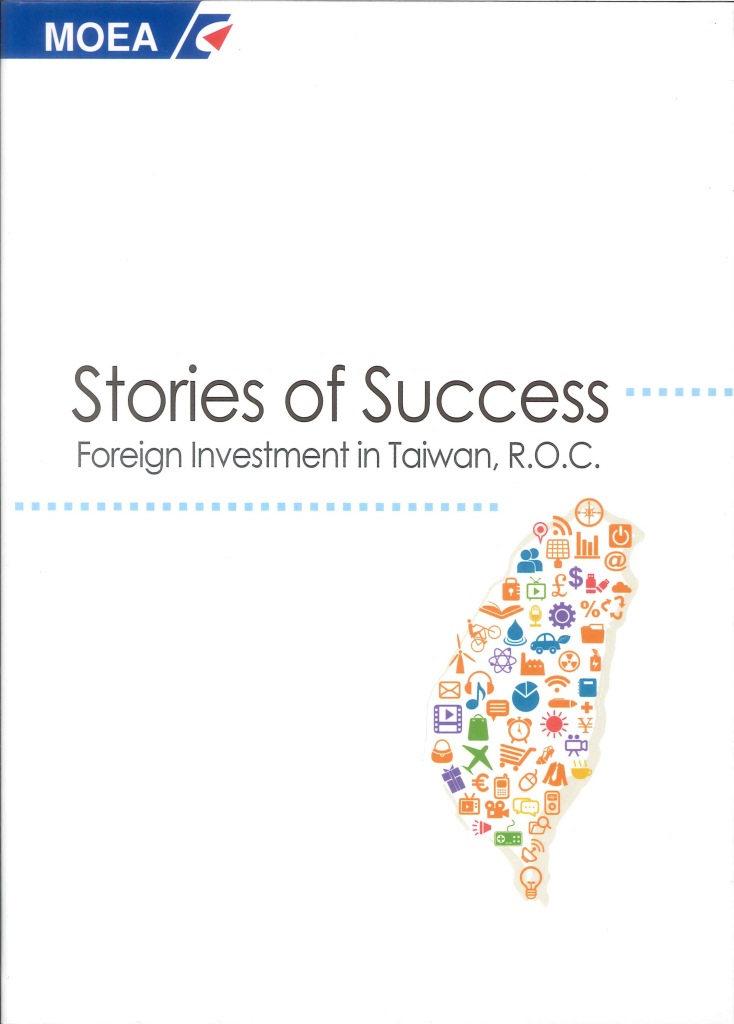Stories of success:foreign investment in Taiwan, R.O.C.