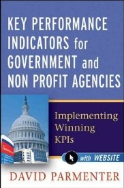 Key performance indicators for government and non profit agencies:implementing winning KPIs