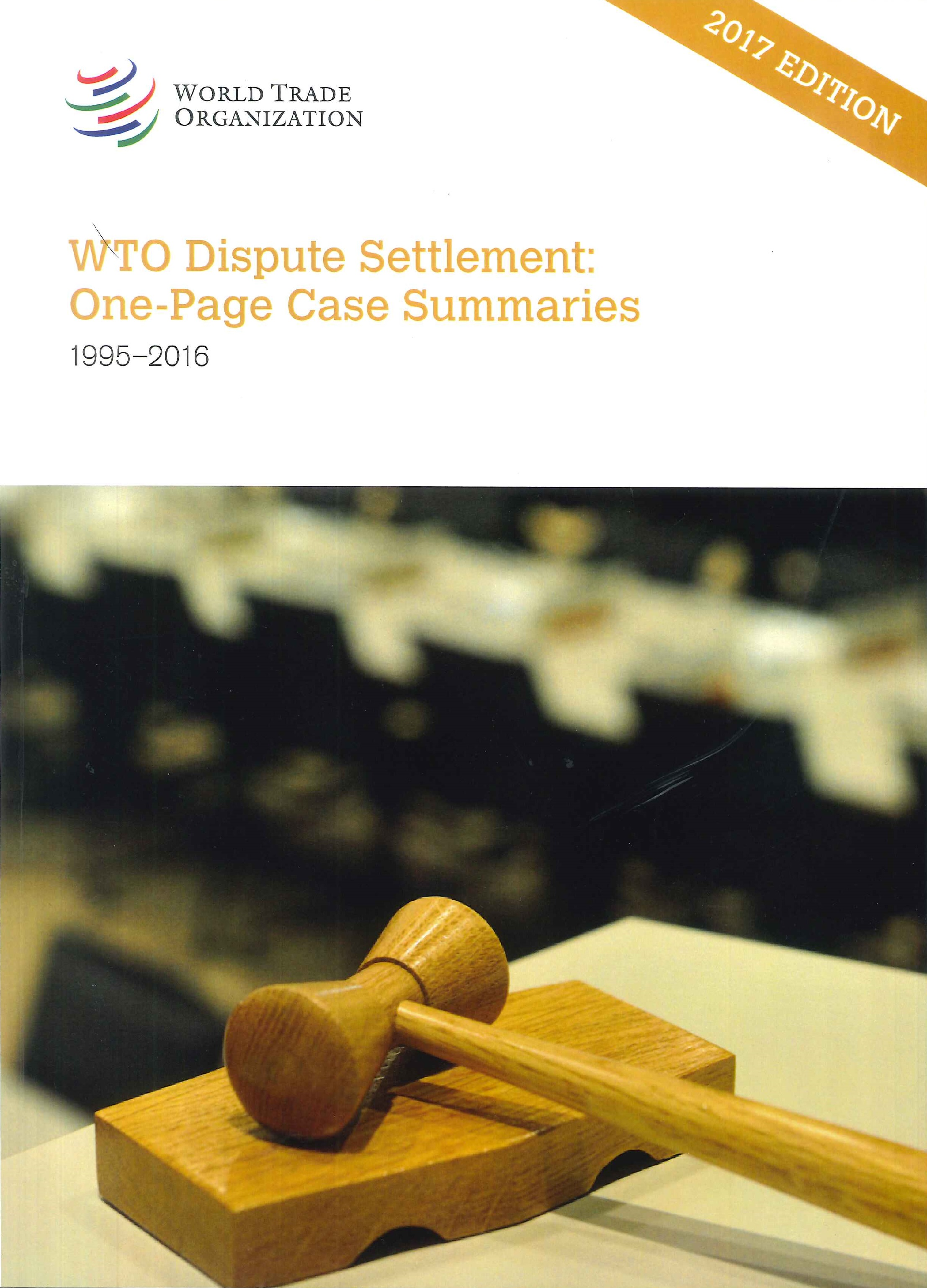 WTO dispute settlement:one-page case summaries