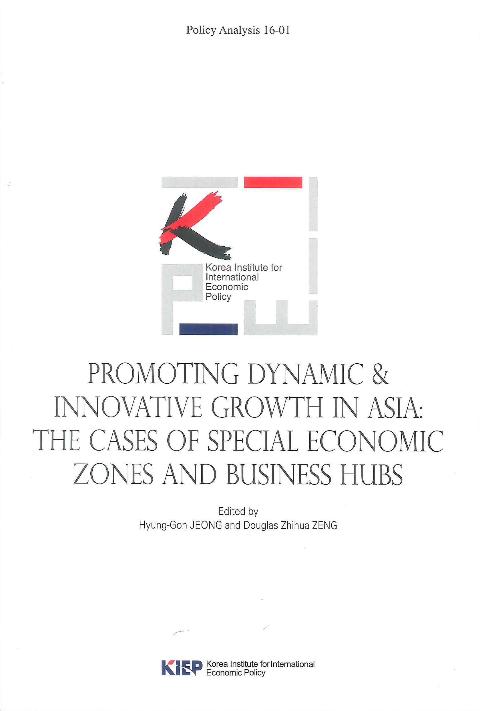 Promoting dynamic & innovative growth in Asia:the cases of special economic zones and business hubs