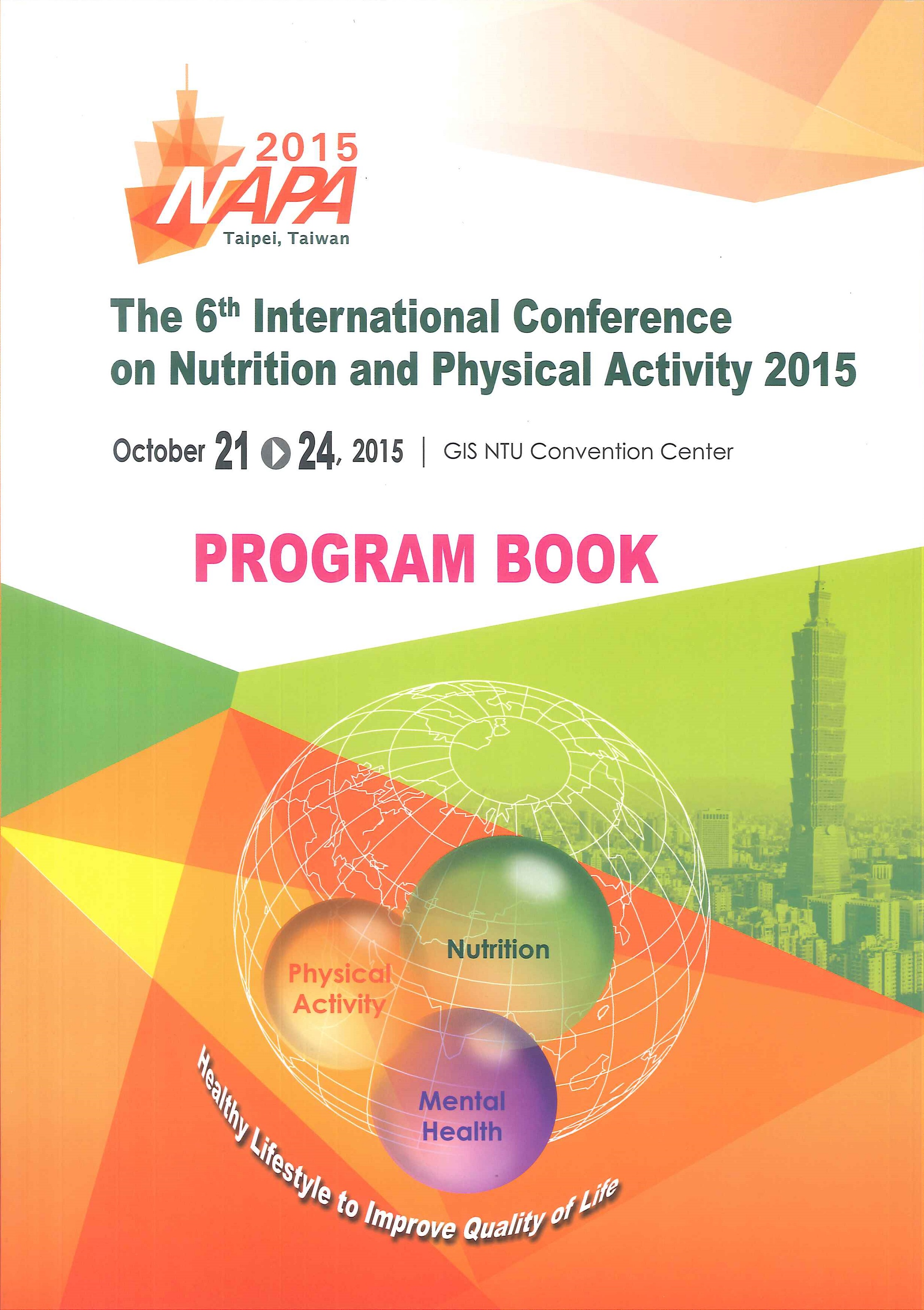 The 6th International conference on Nutrition and Physical Activity 2015:program book
