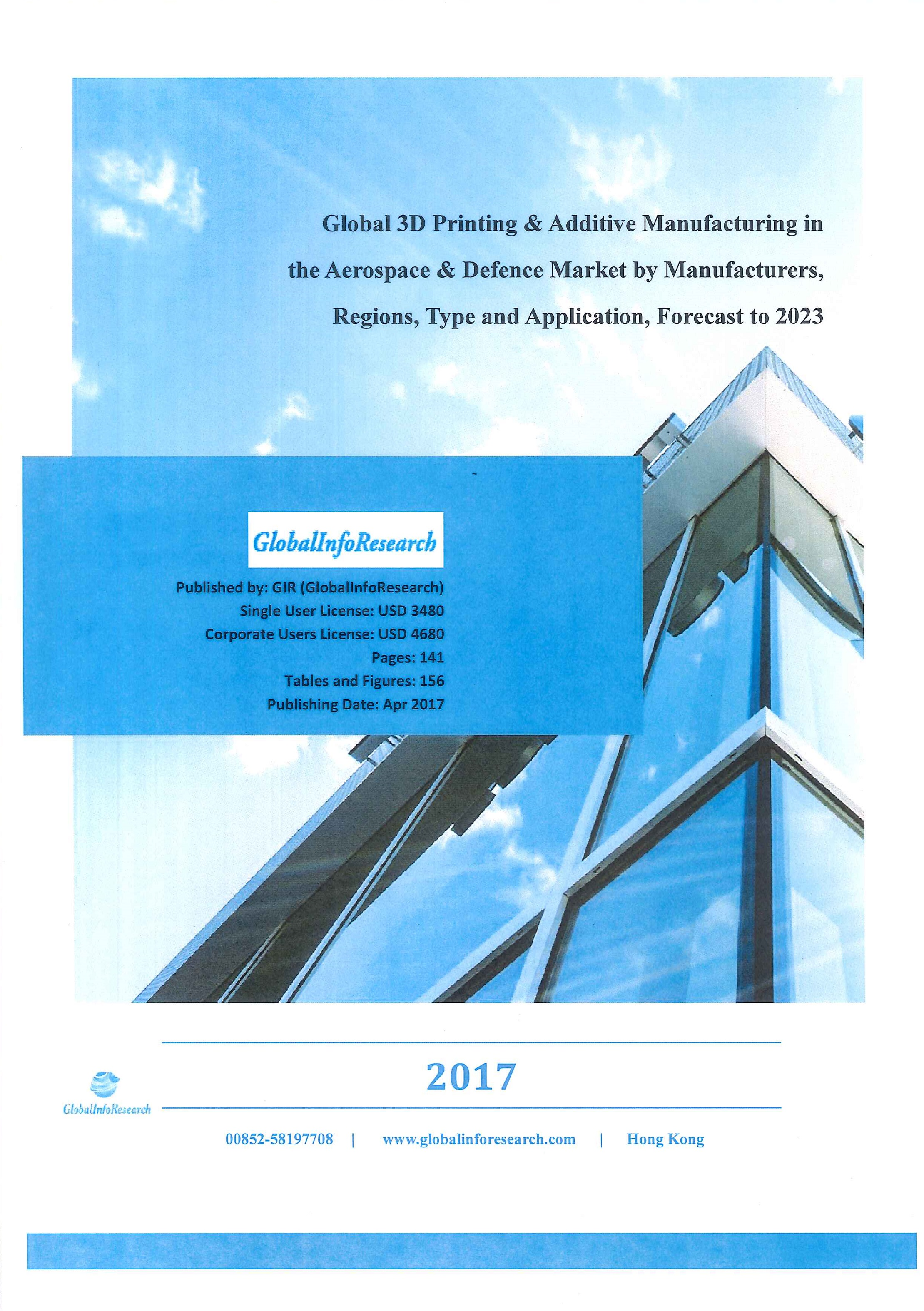 Global 3D printing & additive manufacturing in the aerospace & defence market by manufacturers, regions, type and application, forecast to 2023 [ebook]