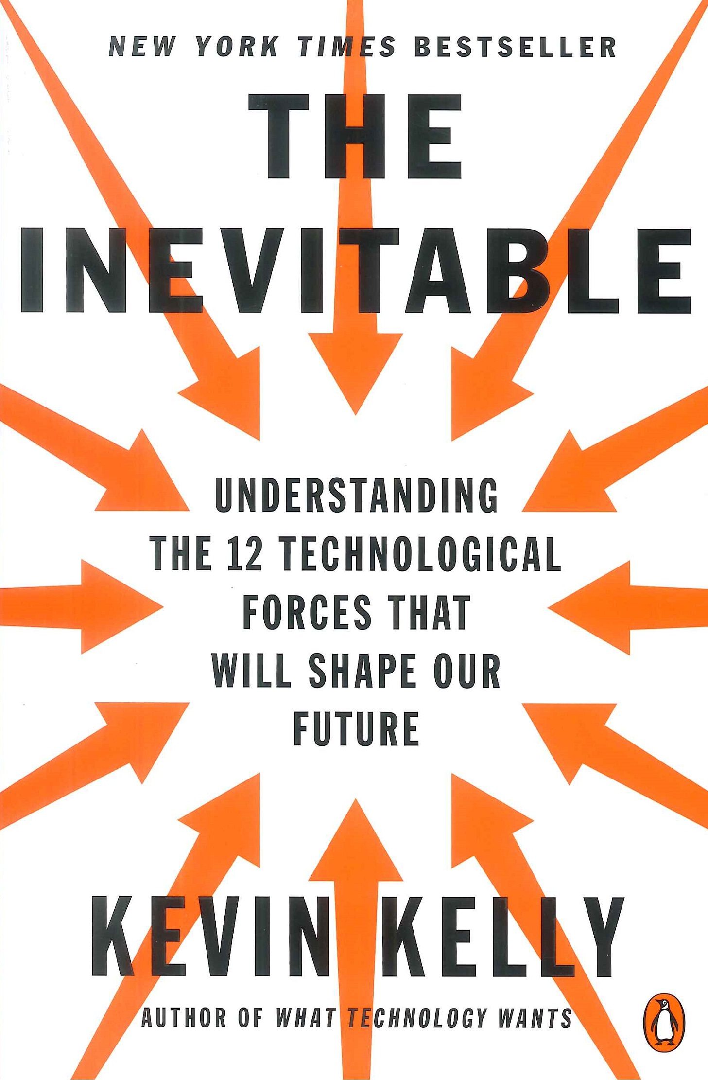 The inevitable:understanding the 12 technological forces that will shape our future