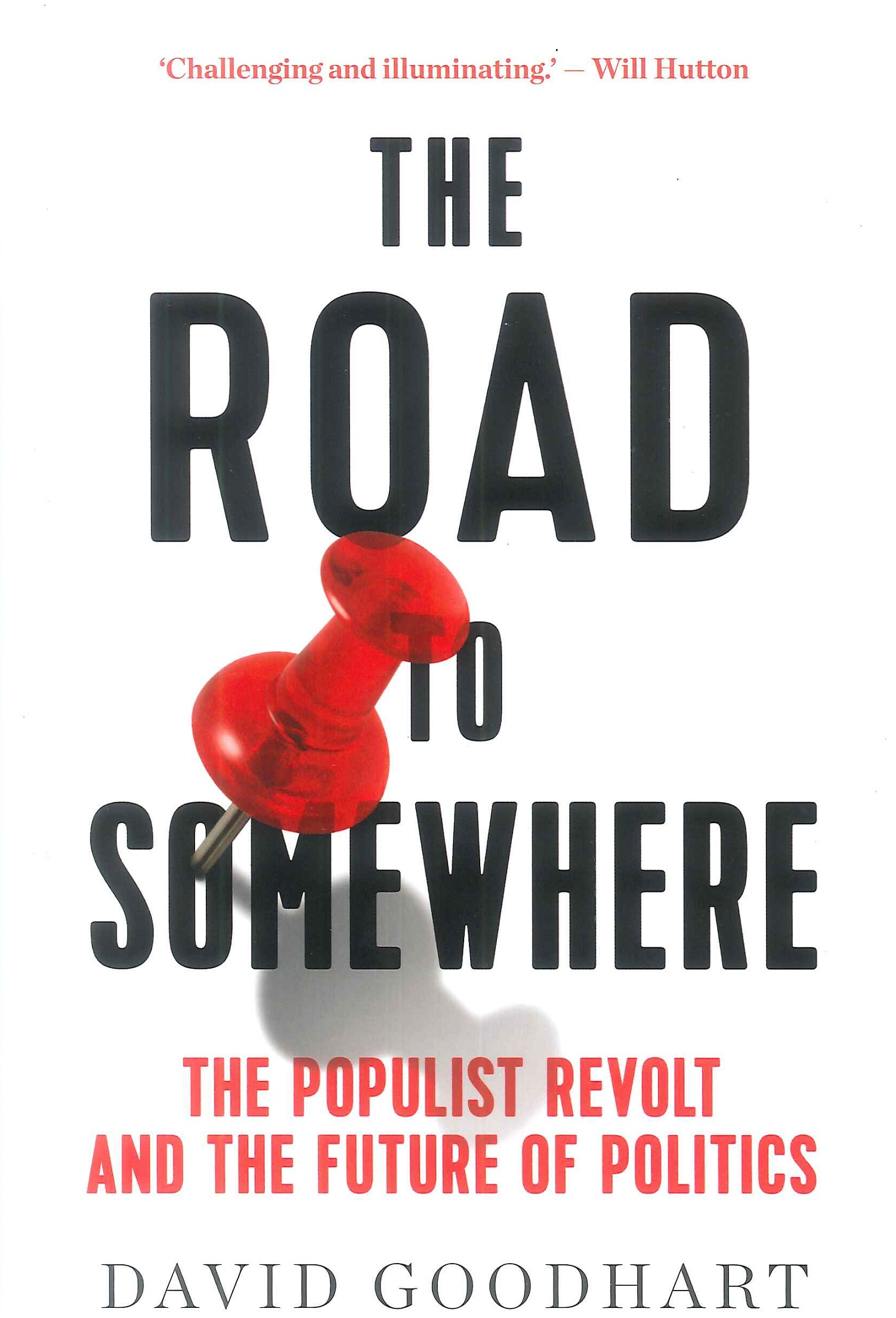The road to somewhere:the populist revolt and the future of politics