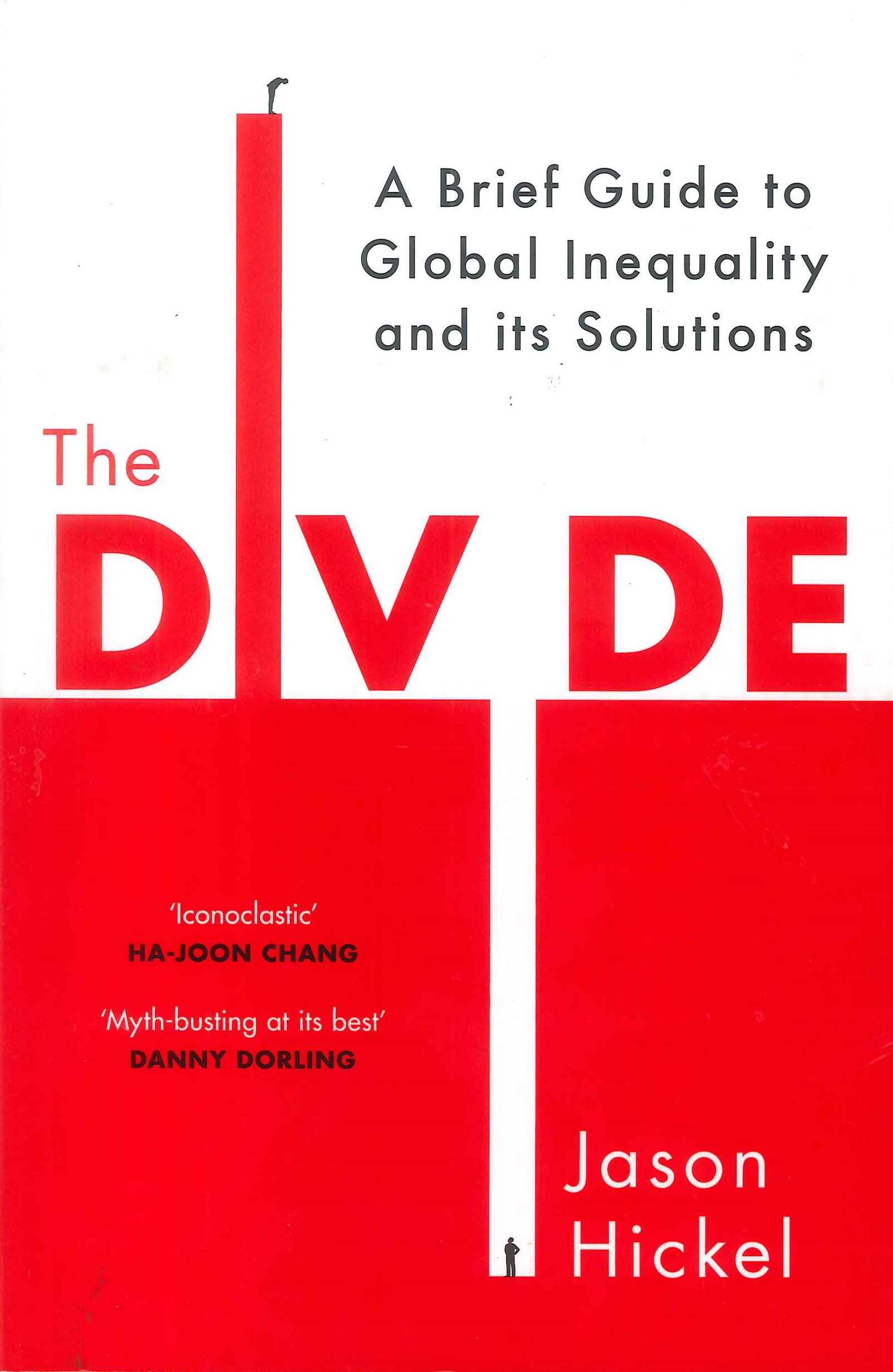 The divide:a brief guide to global inequality and its solutions