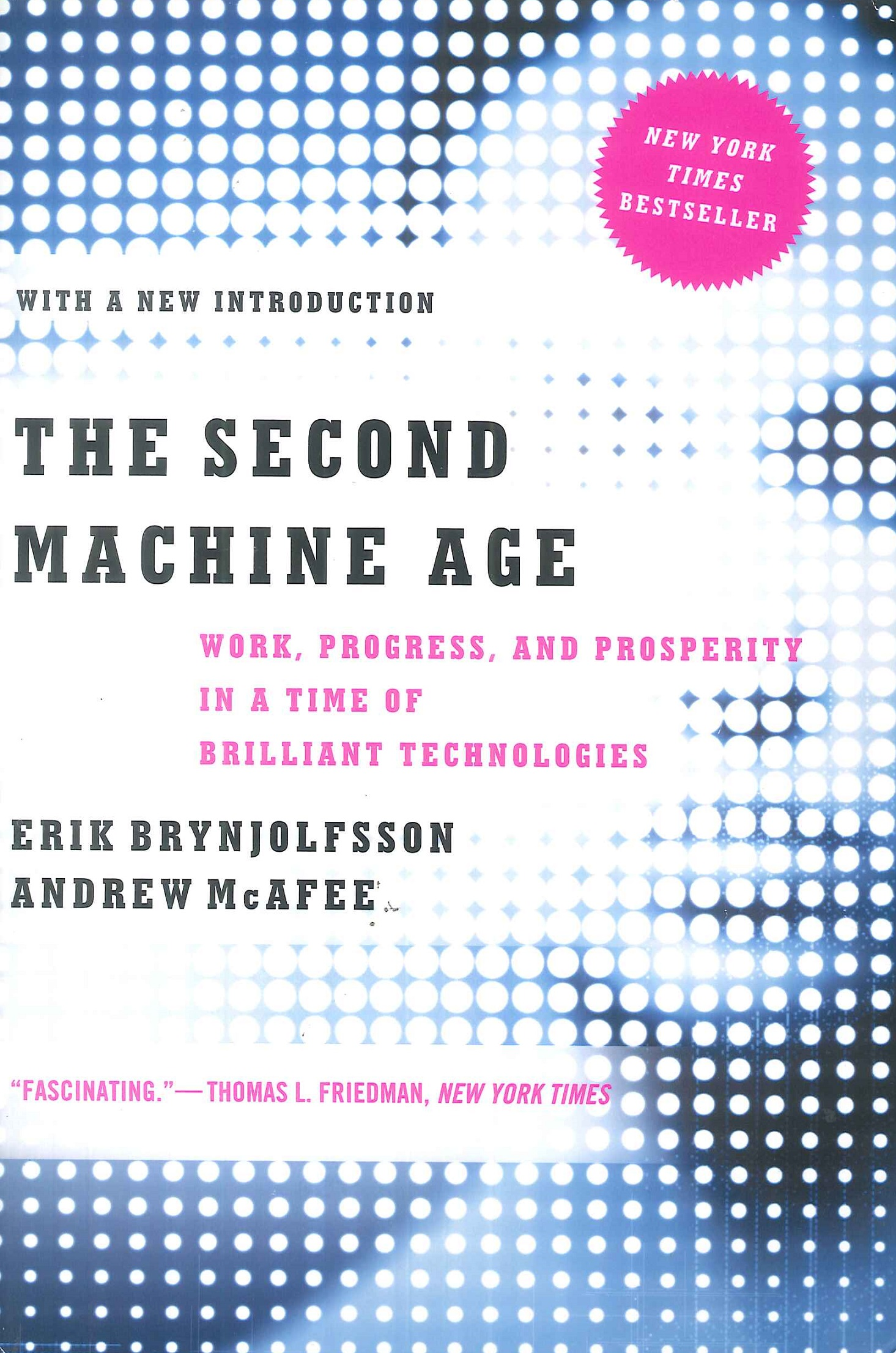 The second machine age:work, progress, and prosperity in a time of brilliant technologies