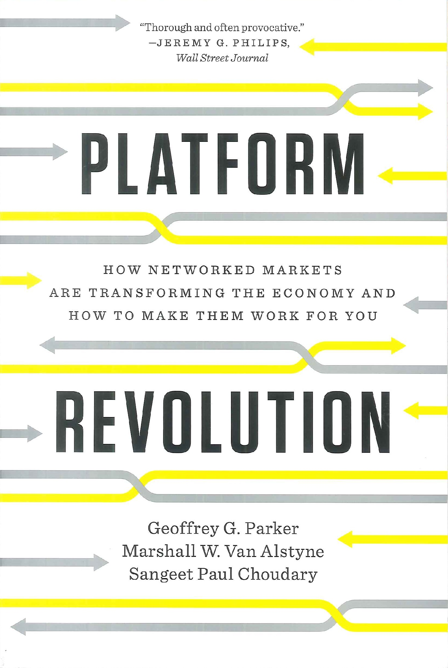 Platform revolution:how networked markets are transforming the economy and how to make them work for you