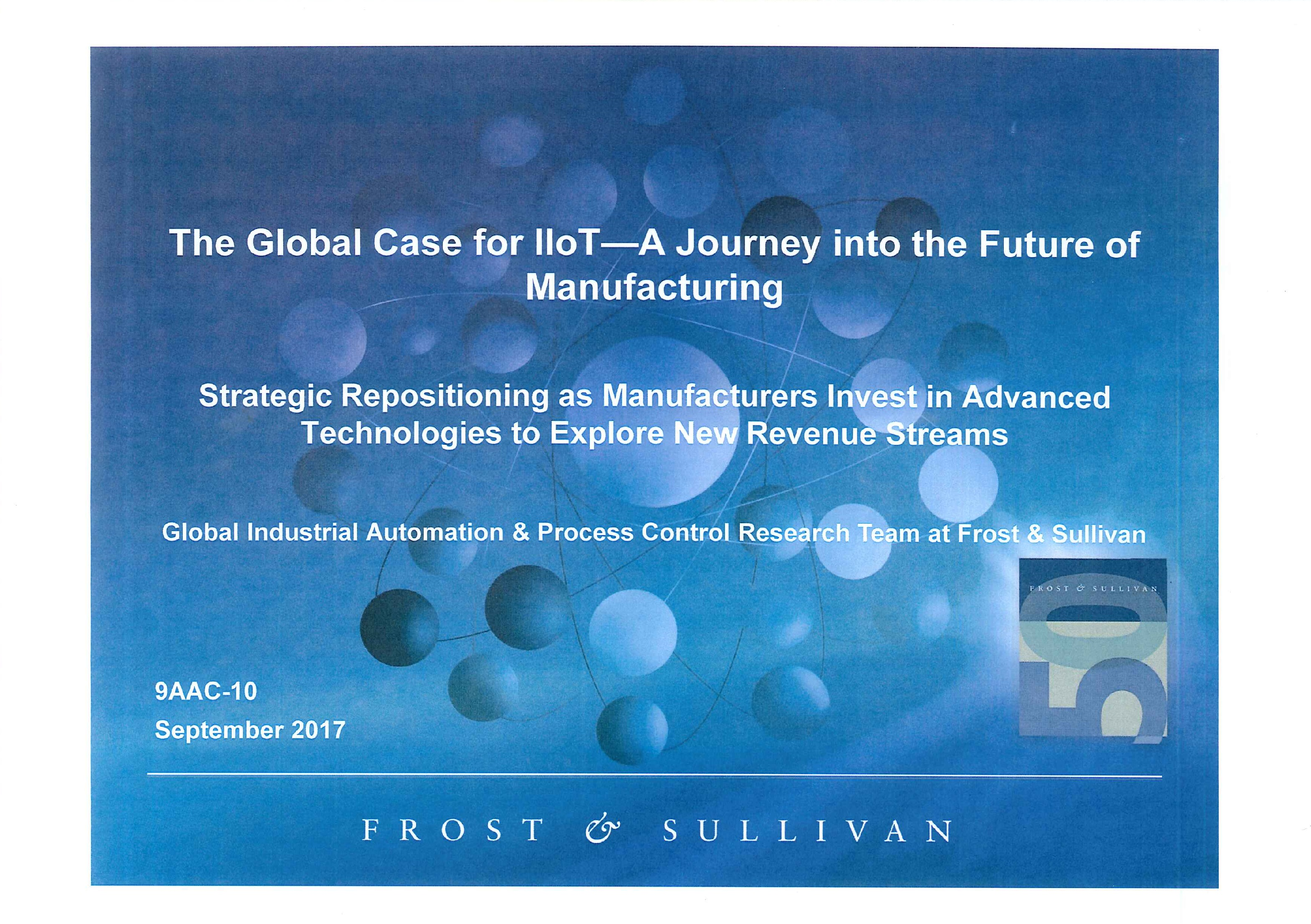 The global case for IIoT [ebook]:a journey into the future of manufacturing:strategic repositioning as manufacturers invest in advanced technologies to explore new revenue streams