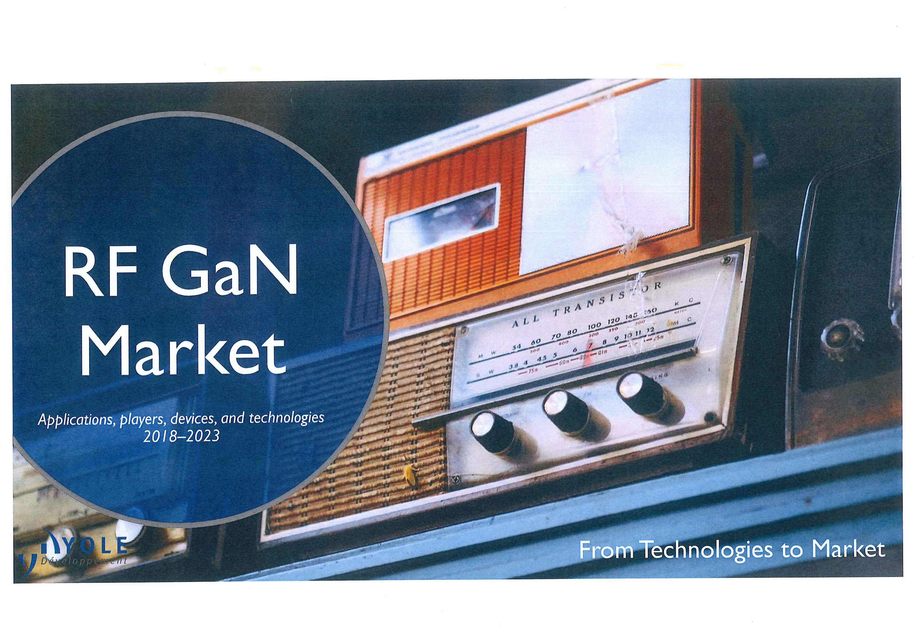 RF GaN market [e-book]:applications, players, devices, and technologies 2018-2023:from technologies to market
