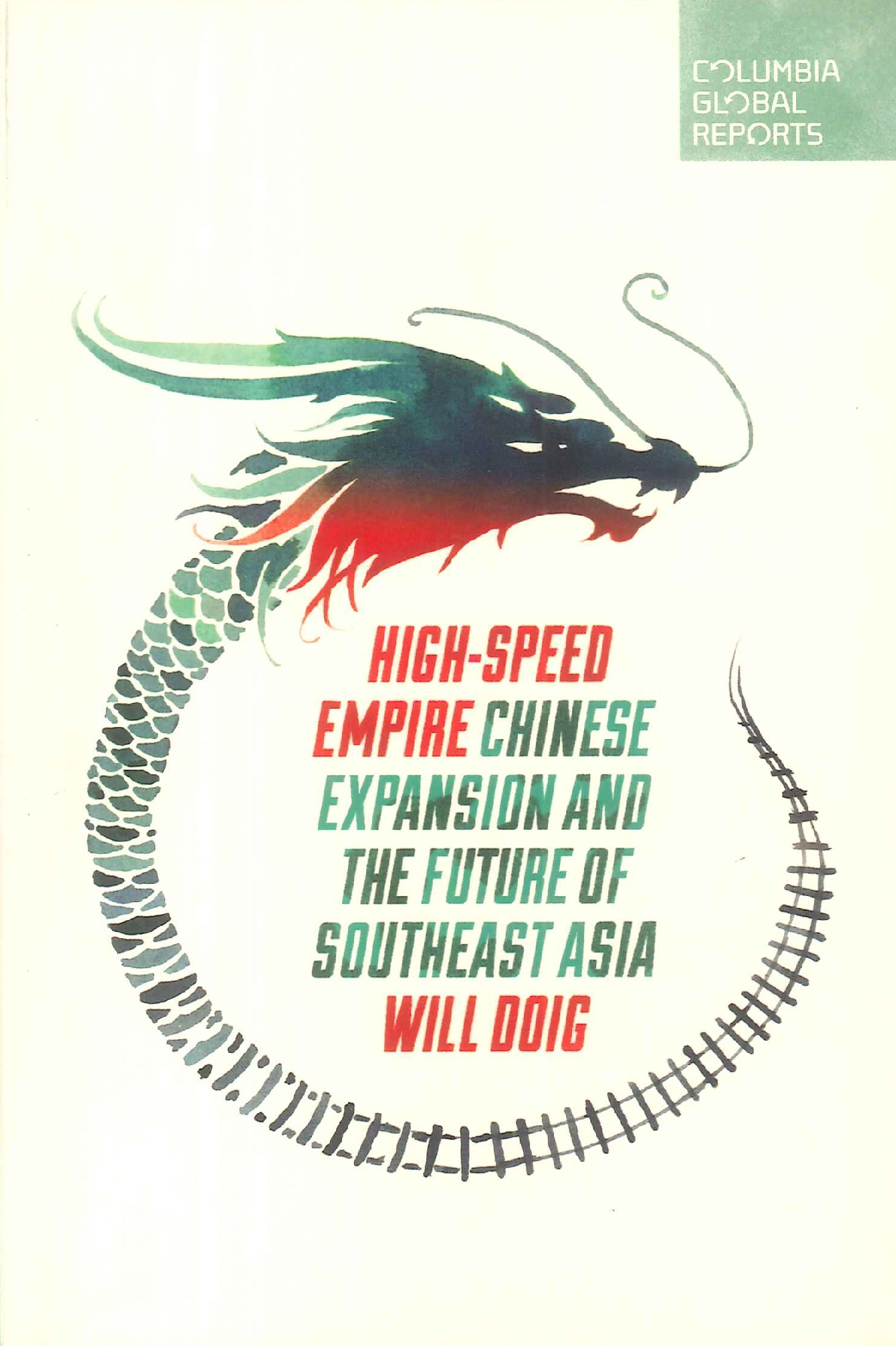High-speed empire:Chinese expansion and the future of Southeast Asia