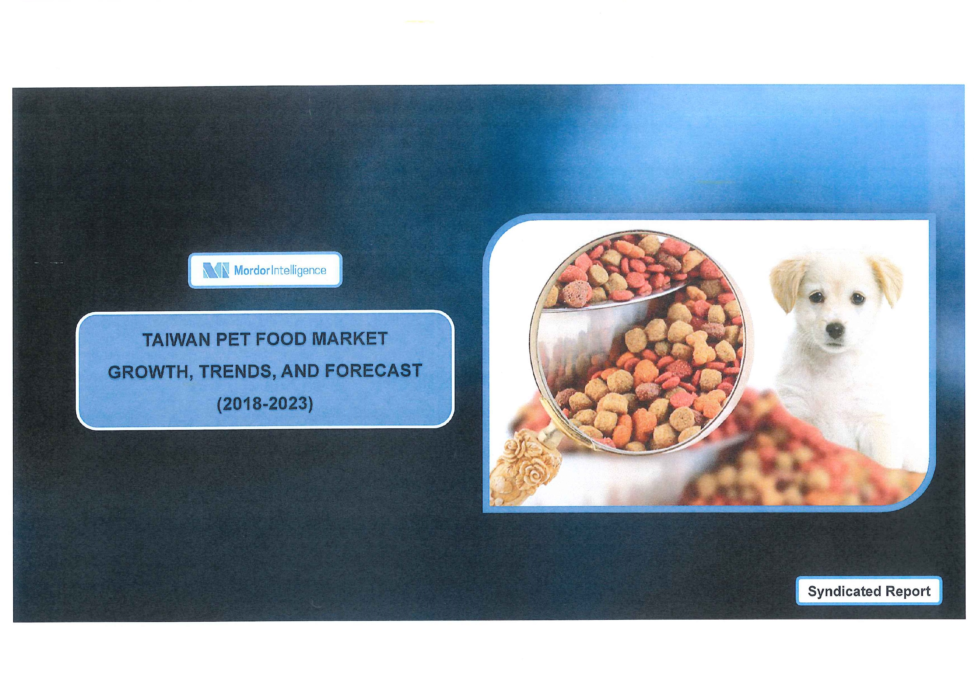 Taiwan pet food market [e-book]:growth, trends and forecast (2018-2023)