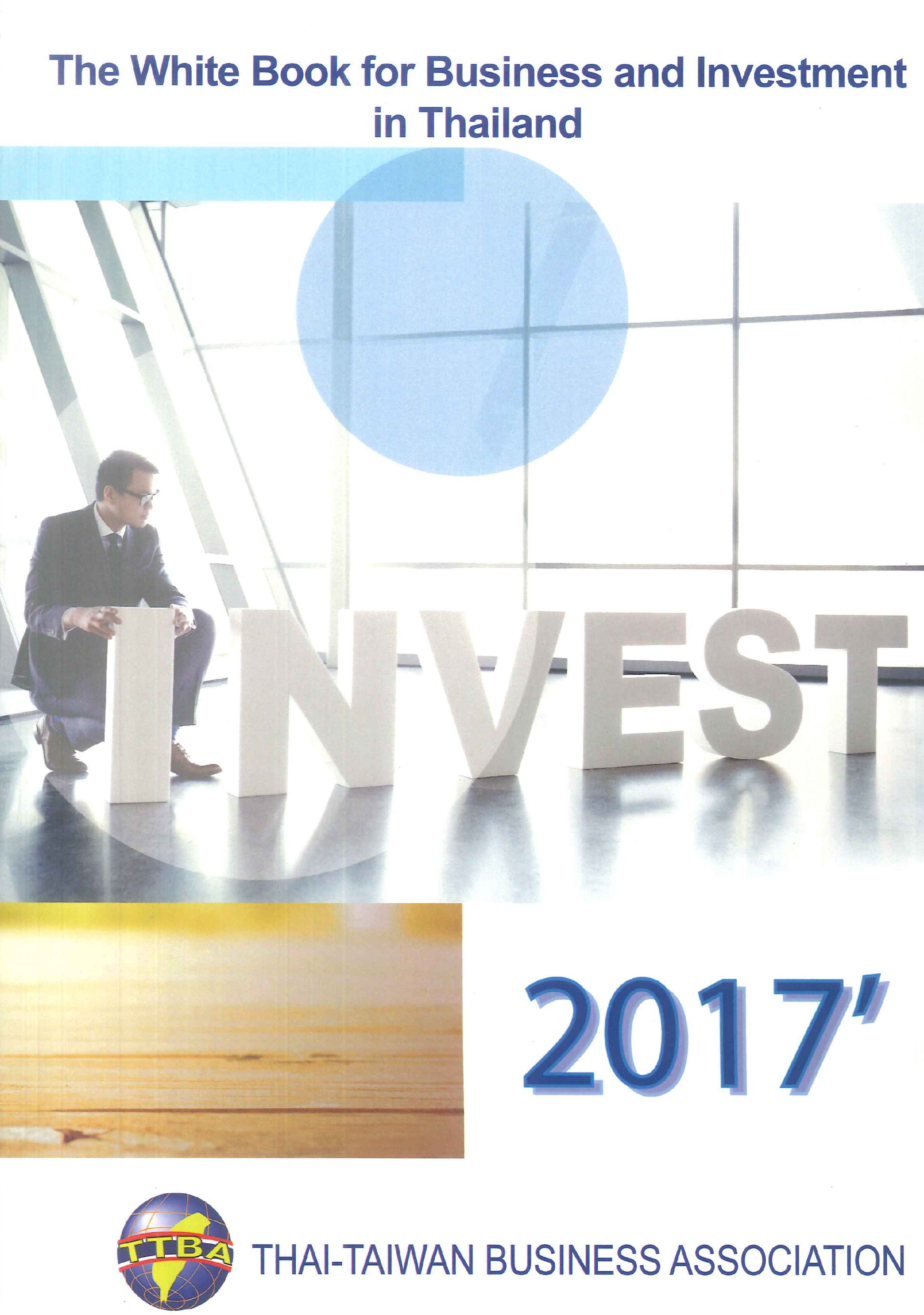 The white book for business and investment in Thailand.2017