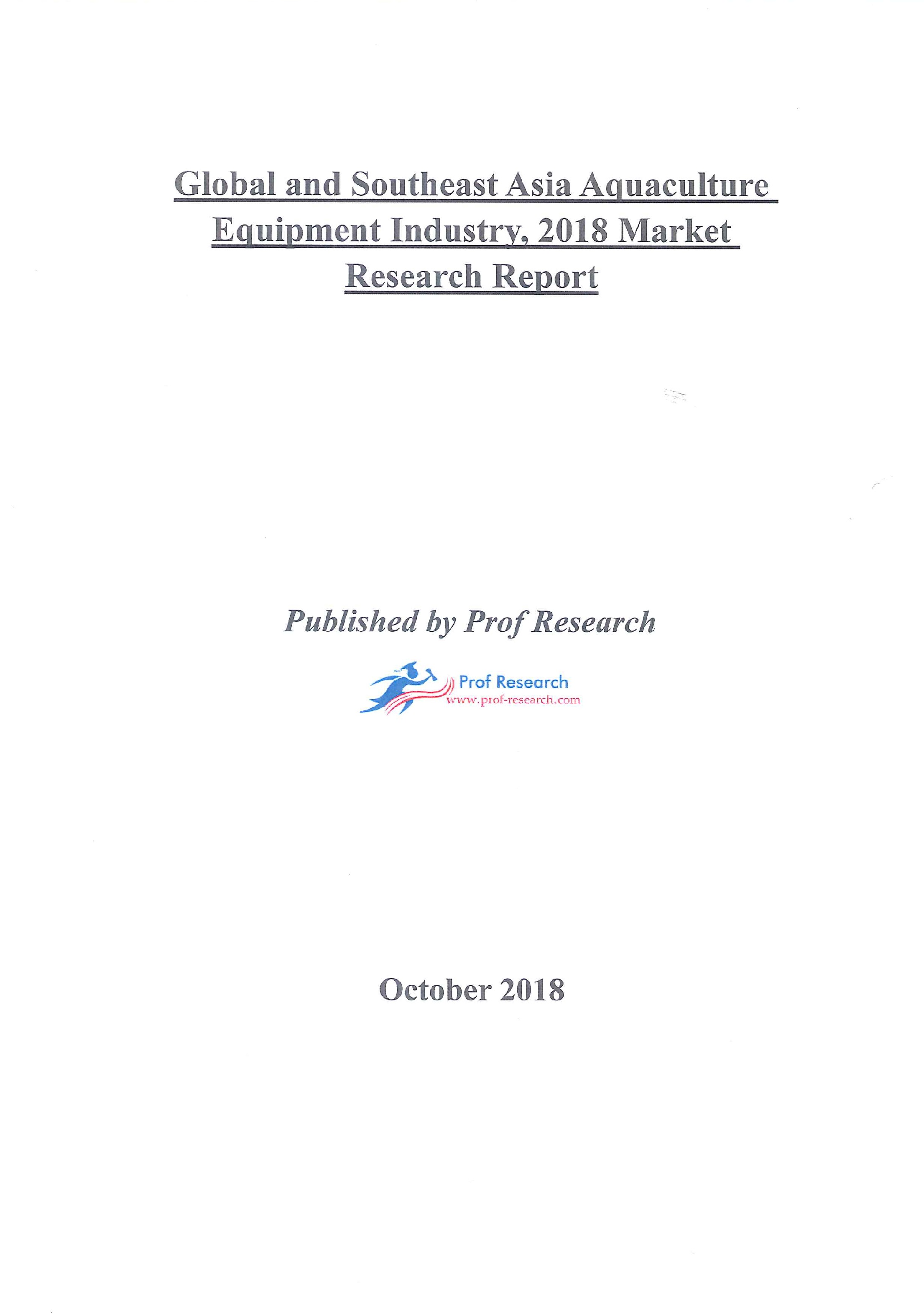 Global and Southeast Asia aquaculture equipment industry, 2018 market research report [e-book]