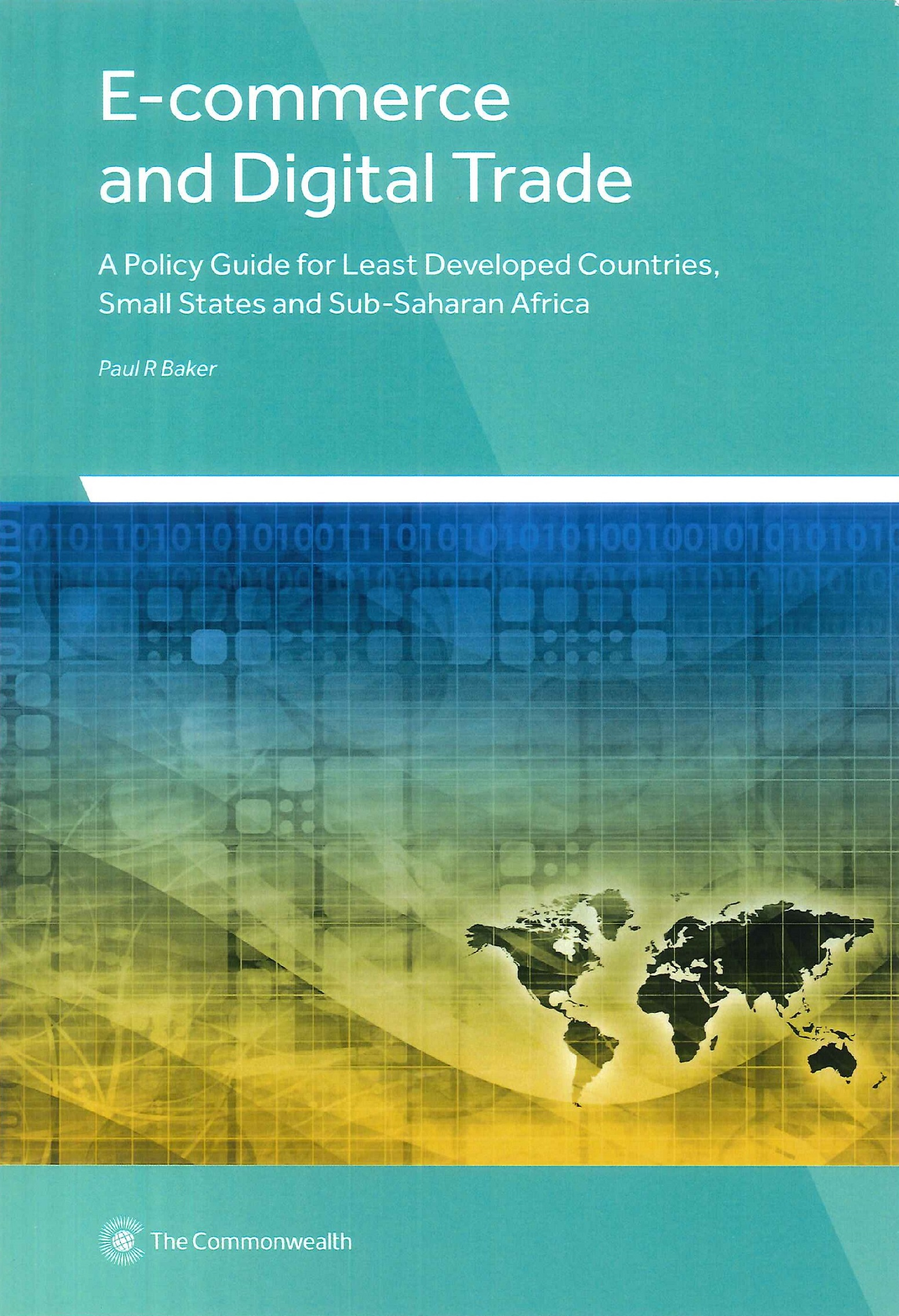 E-commerce and digital trade:a policy guide for least developed countries, small states and Sub-Saharan Africa.