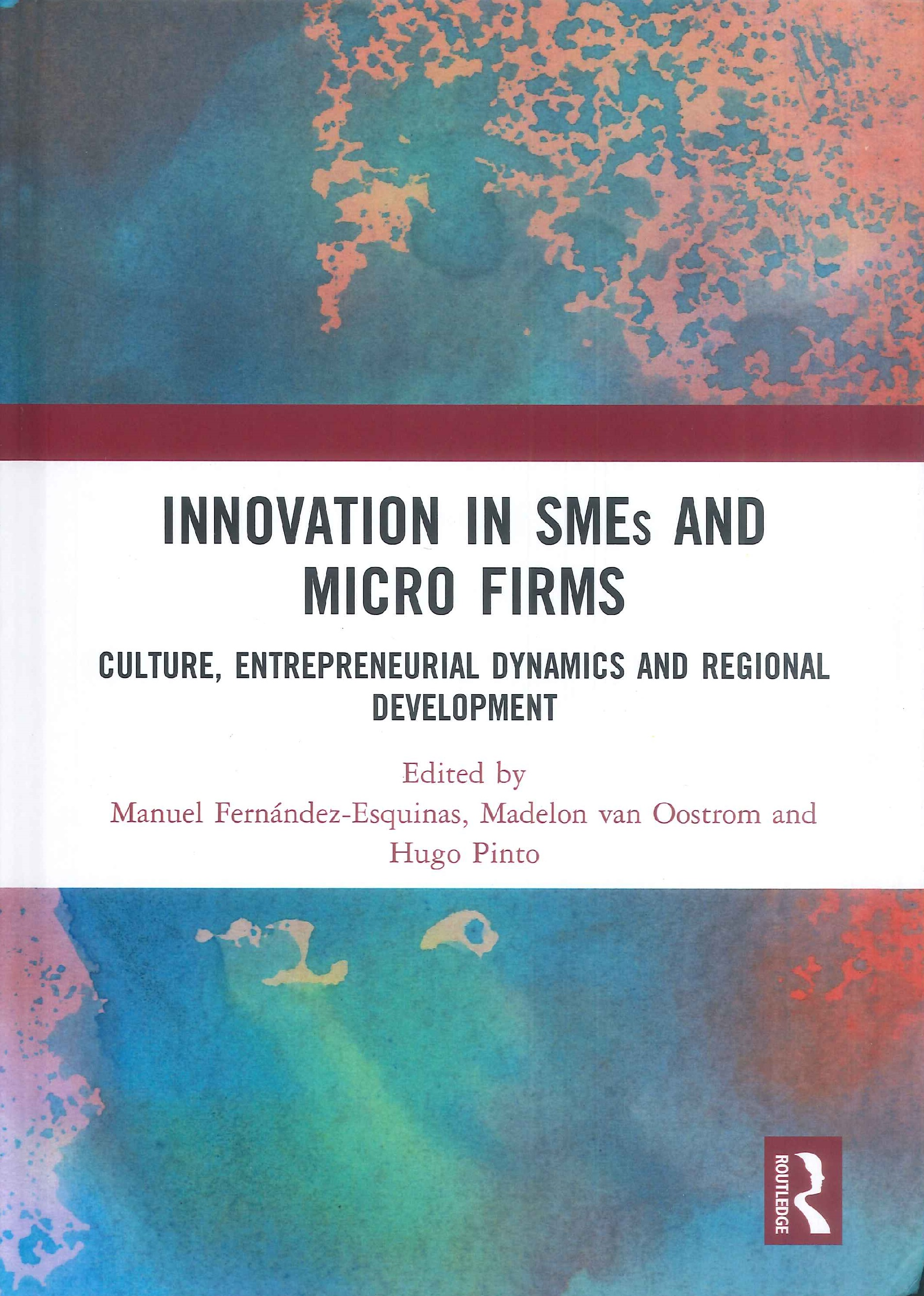 Innovation in SMEs and micro firms:culture, entrepreneurial dynamics and regional development