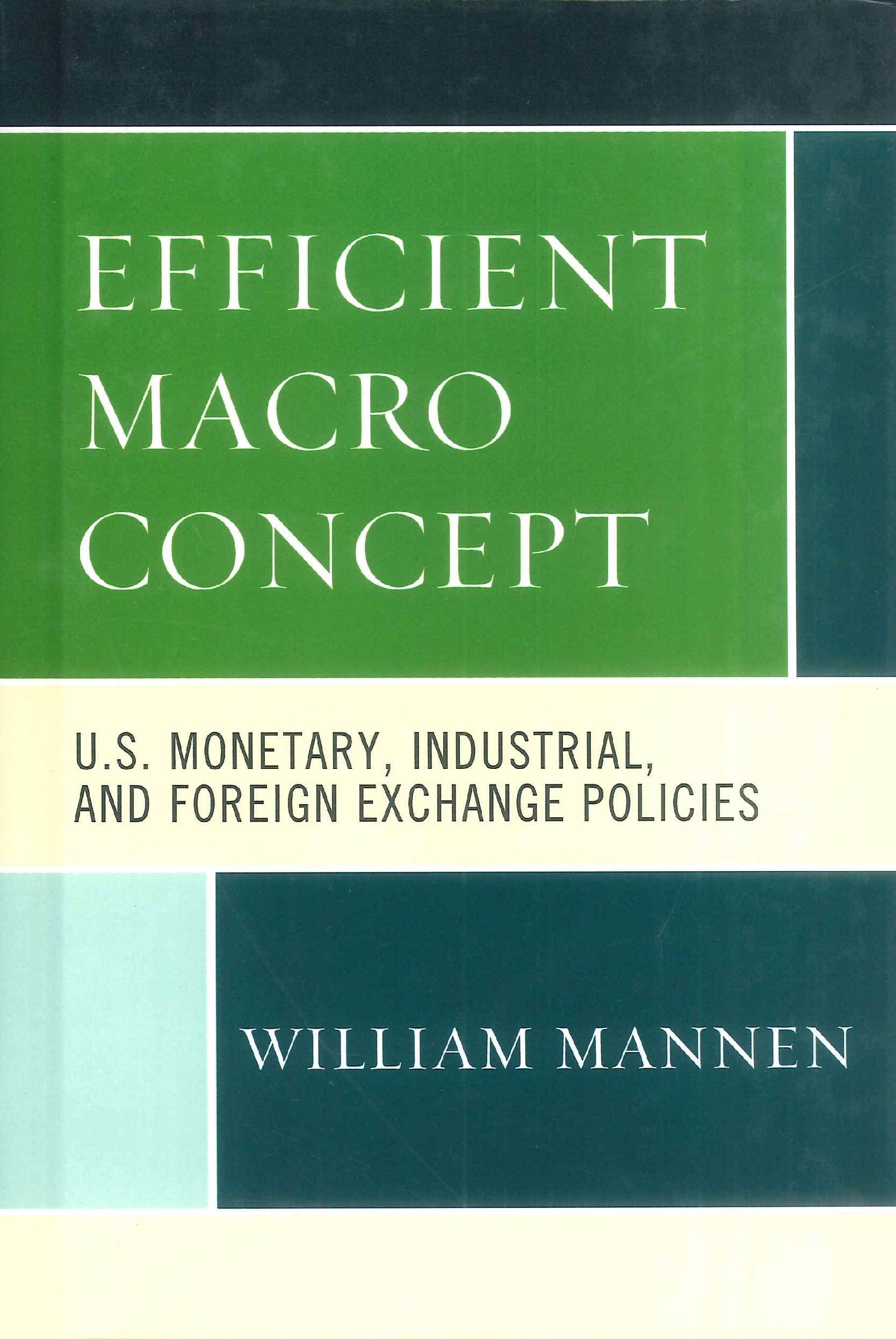 Efficient macro concept:U.S. monetary, industrial, and foreign exchange policies