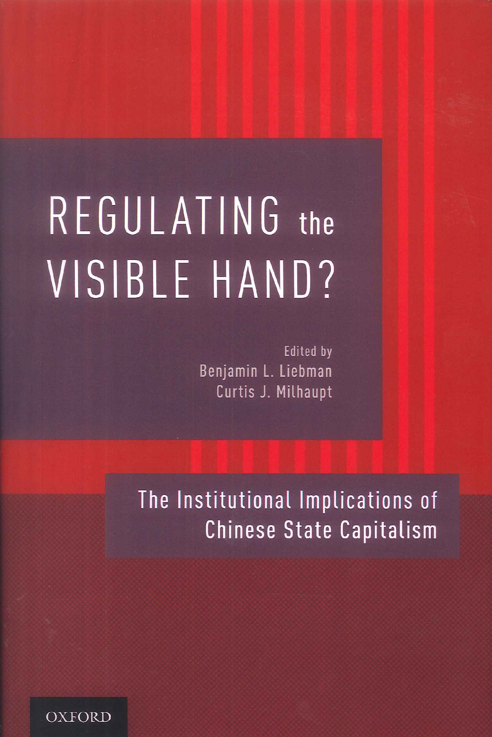 Regulating the visible hand?:the institutional implications of Chinese state capitalism