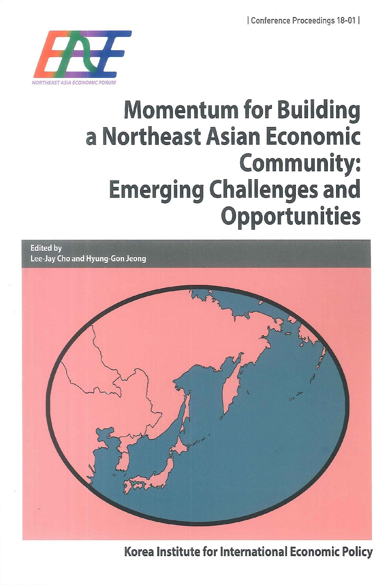 Momentum for building a Northeast Asian Economic Community:emerging challenges and opportunities