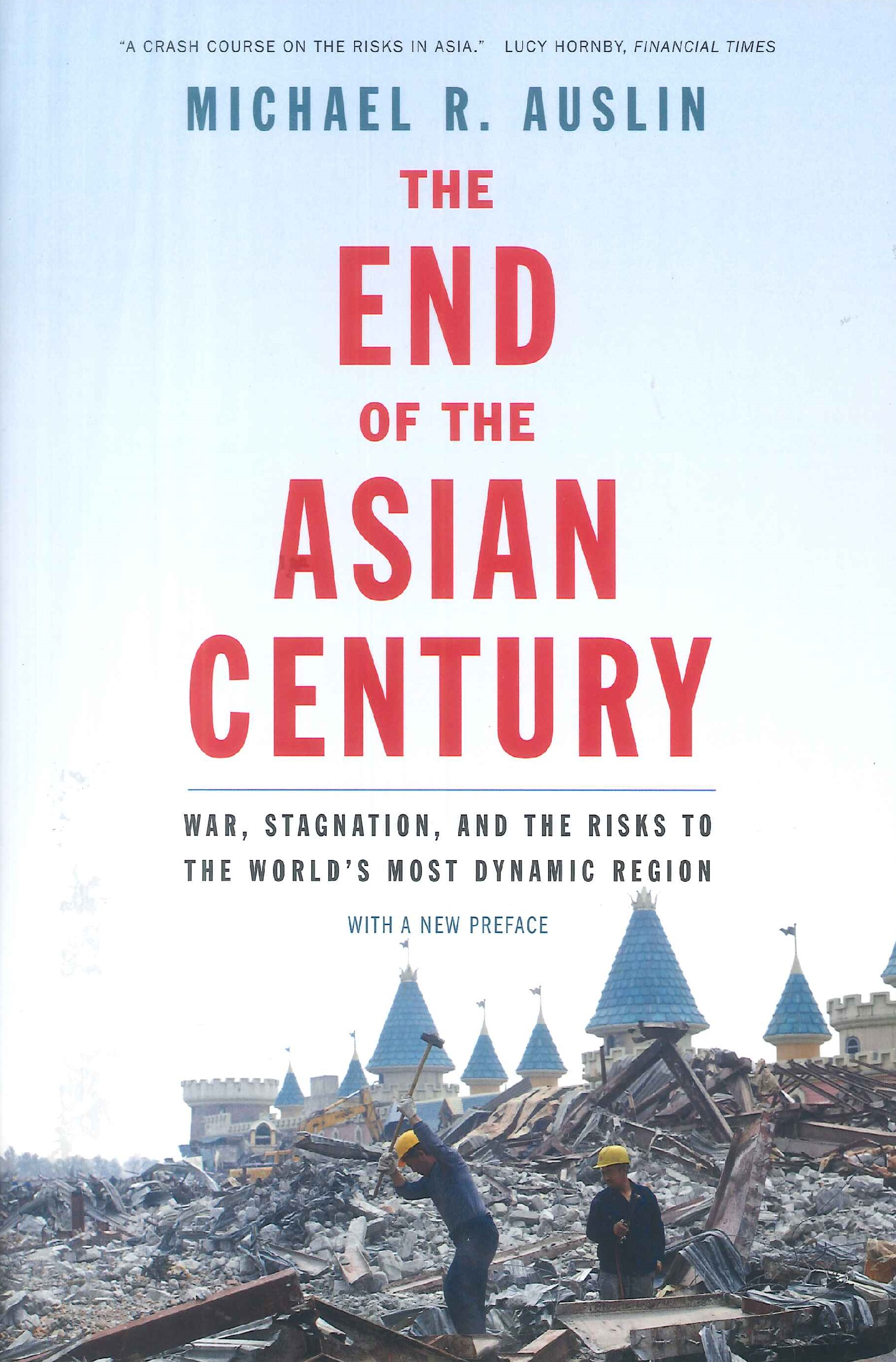 The end of the Asian century:war, stagnation, and the risks to the world