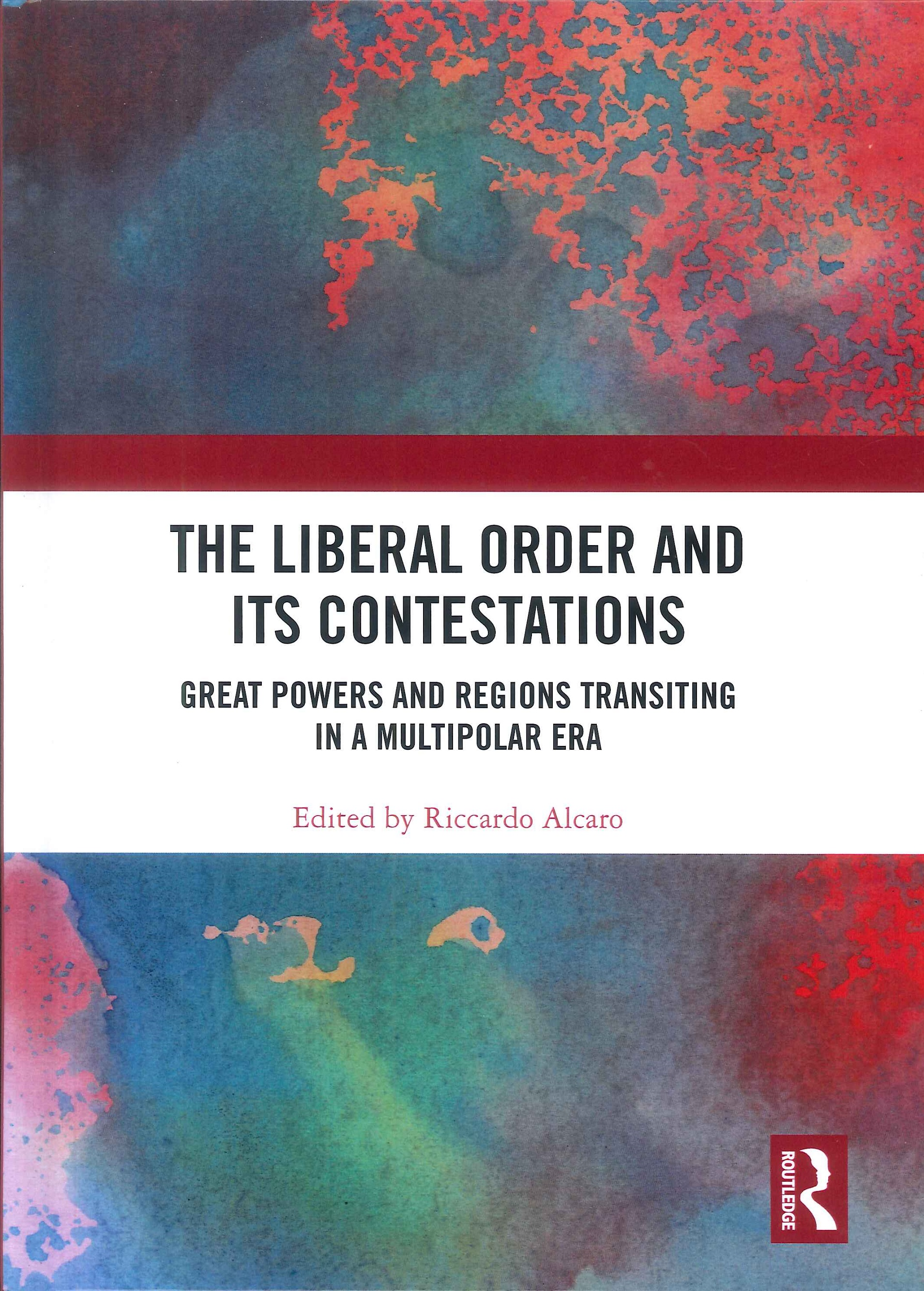 The liberal order and its contestations:great powers and regions transiting in a multipolar era