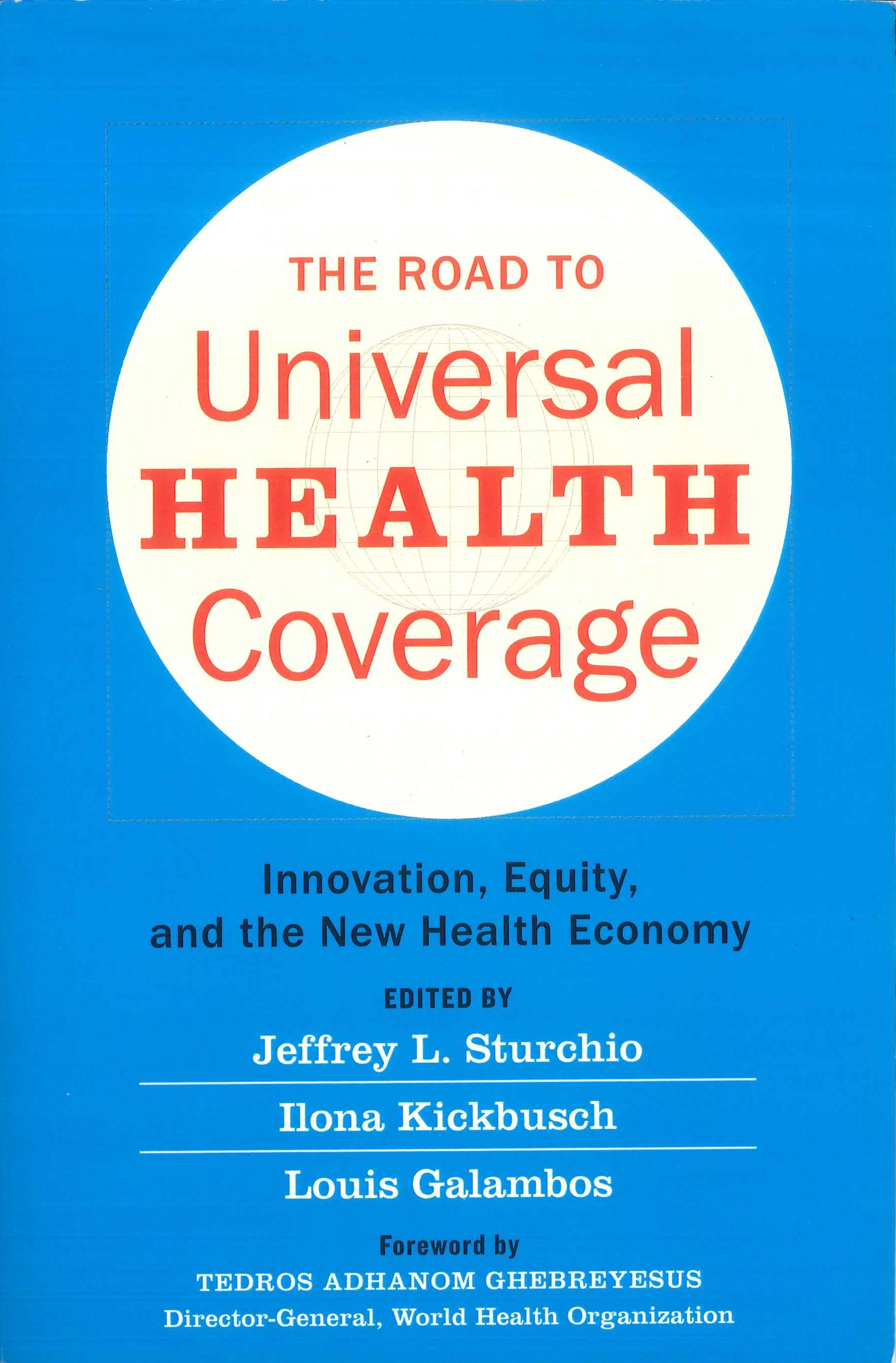 The road to universal health coverage:innovation, equity, and the new health economy